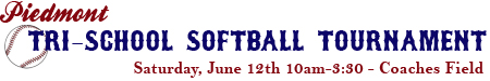 Piedmont Tri-School Softball - Sat June 12th 10am - Coaches Field
