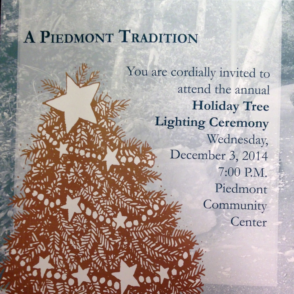 2014 Piedmont Tree Lighting - Come to the Piedmont Holiday Tree lighting on Wednesday, December 3rd at 7pm at the Piedmont Community Center.